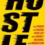 """Enter to Win a Copy of the Book """"Hustle""""!"""