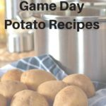 Hot Potato Hot Potato – Potato Recipes for Game Day