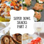 Super Bowl Snacks Part 2