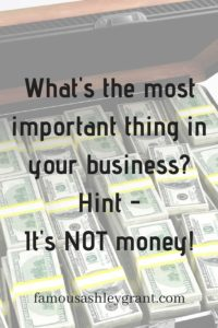 money is not the most important thing in your business