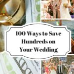 100 Ways to Save Hundreds on Your Wedding